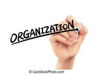 Organization written by hand, 3D illustration realistic hand...