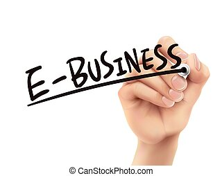 E-business written by hand, 3D illustration realistic hand...