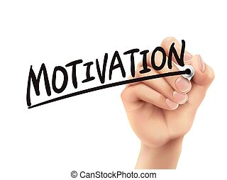 Motivation written by hand, 3D illustration realistic hand...