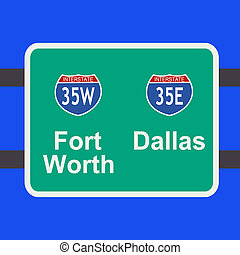 freeway to Dallas sign - freeway to downtown Fort Worth and...
