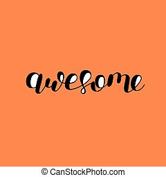 Awesome. Brush lettering. - Awesome. Brush hand lettering....