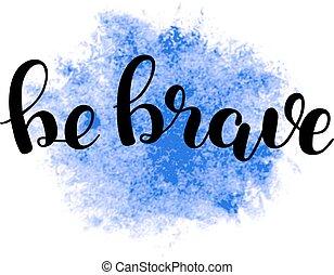 Be brave. Brush lettering.