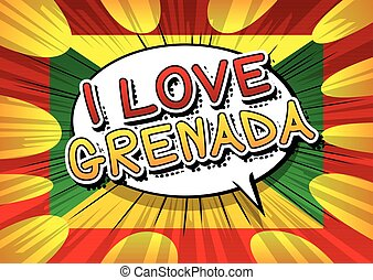 I Love Grenada - Comic book style text