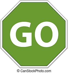 Go sign - Vector Traffic Go Sign Over White Background