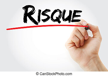 Hand writing Risque (french words for Risk)