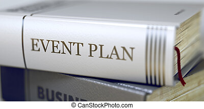 Event Plan. Book Title on the Spine. 3D Render. - Book Title...