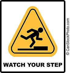 watch your step sign. vector - Watch your step sign. Vector...