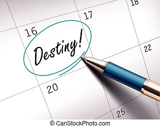 Destiny words circle marked on a calendar by a blue...