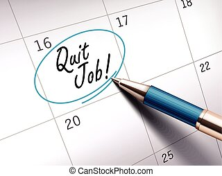 Quit job words circle marked on a calendar by a blue...