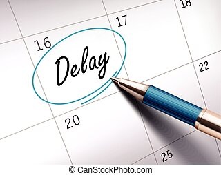 delay word marked - delay word circle marked on a calendar...