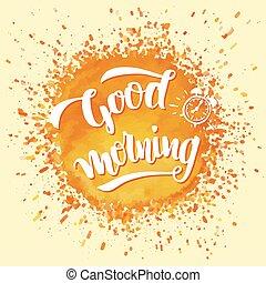 Good morning brush calligraphy - Good morning. Brush...