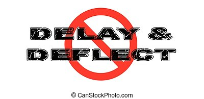 Ban Delay & Deflect - Ban the practice of Delay and Deflect,...
