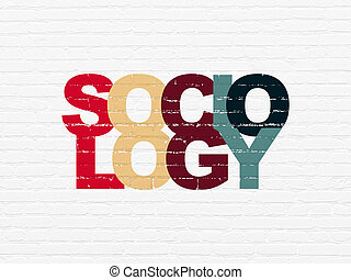 Learning concept: Sociology on wall background - Learning...