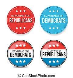 I am voting for Democrats / Republicans - election badge