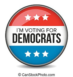 I am voting for Democrats - election badge