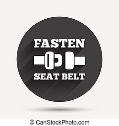 Fasten seat belt sign icon Safety accident Circle flat...