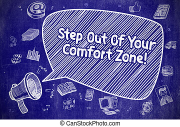 Step Out Of Your Comfort Zone - Business Concept. - Speech...