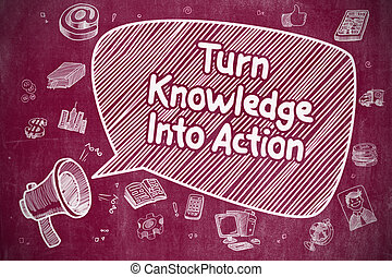 Turn Knowledge Into Action - Business Concept - Business...