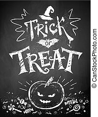 Chalked Trick or Treat poster - Chalk drawn Trick or Treat...