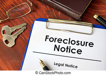 Paper with words Foreclosure Notice