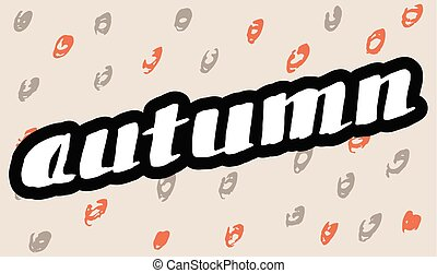 Autumn Lettering background. Modish Hand Drawn...