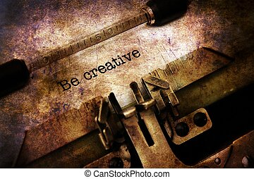 Be creative text on typewriter