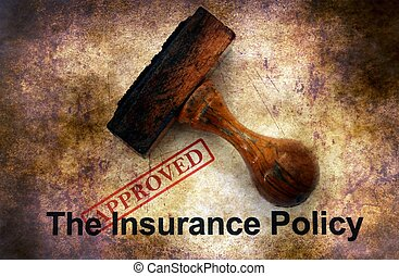 Insurance policy - approved grunge concept