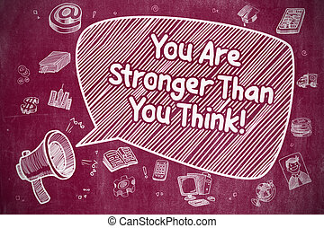 You Are Stronger Than You Think - Business Concept -...