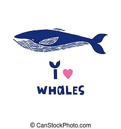 I love whales. Quote. Hand drawn vector illustration with...