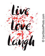 Live, Laugh, Love. Inspirational motivational quote. Vector...