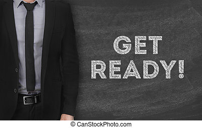 Get ready - Suit and get ready message on blackboard