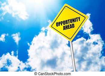 Opportunity ahead message on road sign over the blue sky