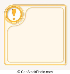 Yellow text frame for your text and exclamation mark