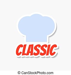 Vector chefs hat sticker. Classic product label. Template...
