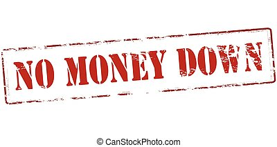 No money down - Rubber stamp with text no money down inside,...