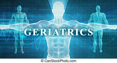 Geriatrics as a Medical Specialty Field or Department