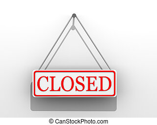 Sign quot;closedquot; - Sign closed 3d
