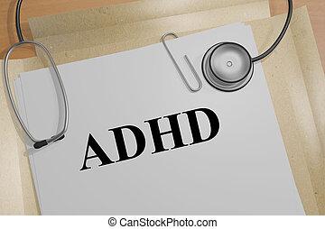 ADHD - medical concept