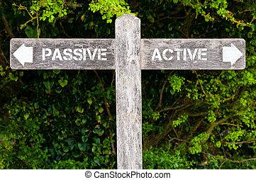Passive versus Active directional signs - Wooden signpost...