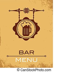 Ancient street signboard of beer house , bar menu template...
