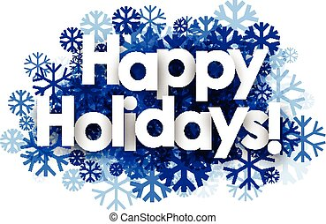 Happy holidays background with snowflakes.