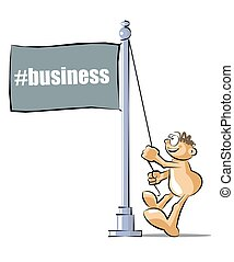 Cartoon raising a flag with the business hashtag - Funny...