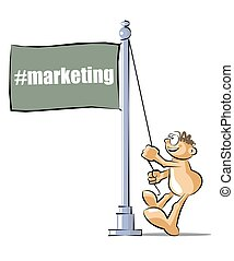 Cartoon raising a flag with the marketing hashtag - Funny...
