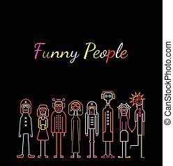 Funny People - Neon colors on a black background Funny...