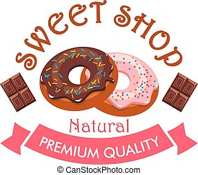 Sweet shop emblem. Donut and chocolate icons - Sweet shop...
