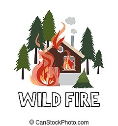 Wild fire in a forest. Burning house. Vector illustration.