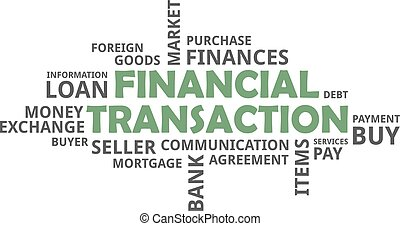 word cloud - financial transaction - A word cloud of...