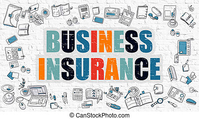Business Insurance Concept Multicolor on White Brickwall -...