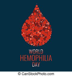 Hemophilia poster with blood drop - Hemophilia World Day....