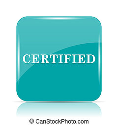 Certified icon Internet button on white background